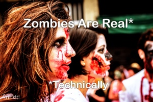 zombies are real